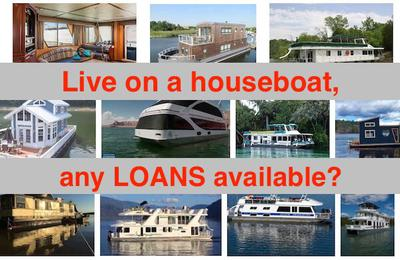 Any houseboat loans available?