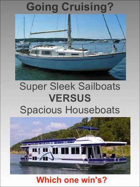 Sailboats versus houseboats, which is better for cruising?