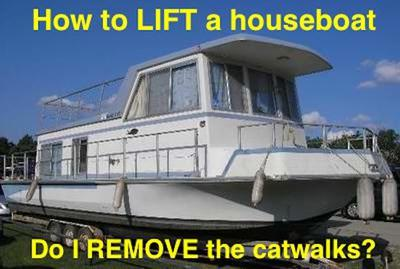 How to lift a houseboat with removable catwalks?